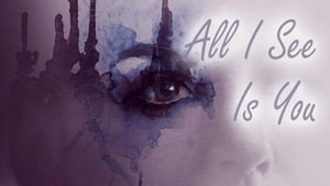 All I See Is You - scene 4