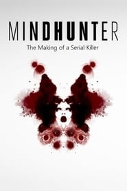 Mindhunter - The Making of a Serial Killer