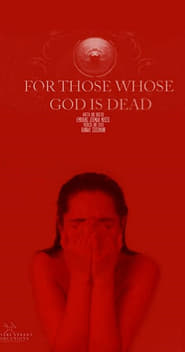 For Those Whose God Is Dead