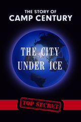The Story of Camp Century: The City Under Ice