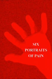 Six Portraits of Pain