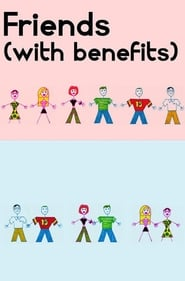 Friends (With Benefits)