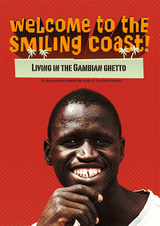 Welcome to the Smiling Coast: Living in the Gambian Ghetto