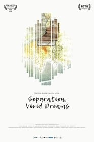 Separation, Vivid Dreams