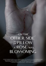 On the Other Side of the Pillow a Rose Was Blossoming