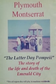 Plymouth Montserrat: The Latter Day Pompeii