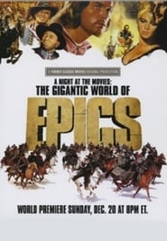 A Night at the Movies: The Gigantic World of Epics